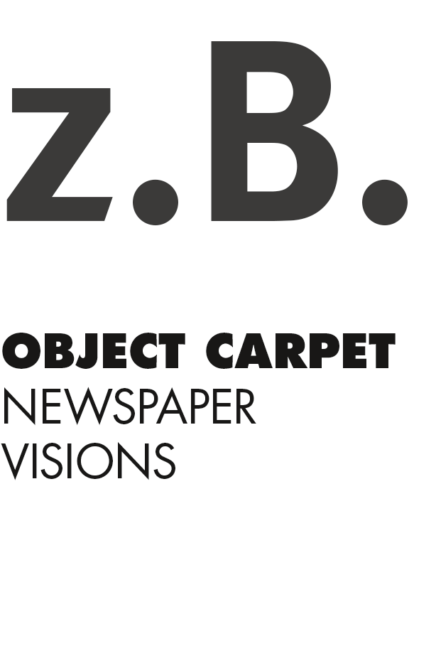 z.B. Object Carpet - Newspaper Visions 6_2016